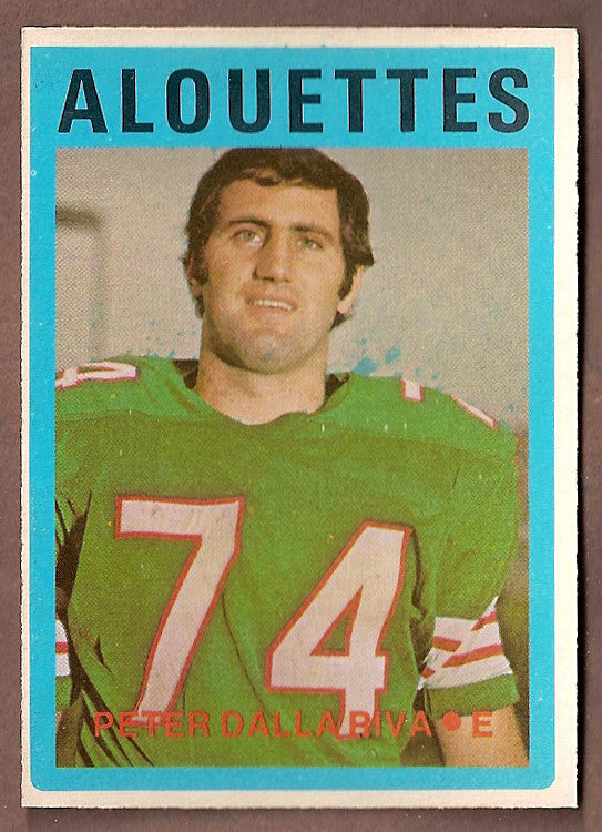 Peter Dalla Riva CFL card 1972 O-Pee-Chee #17 Montreal Alouettes  Oakville Black Knights  Hall of Fame