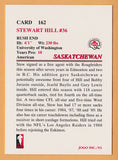 Stewart Hill CFL card 1993 Jogo #162 Saskatchewan Roughriders  Washington Huskies