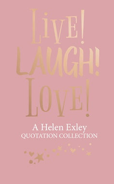 Live! Laugh! Love! Heen Exley quotes book