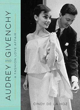 Audrey and Givenchy: A Fashion Love Affair book