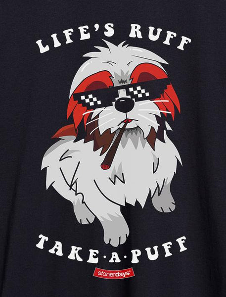 Men's Life's Ruff Take A Puff Tee