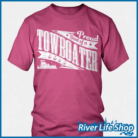 Proud Mom And Dad Of A Towboater - River Life Shop  - 3