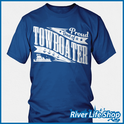 Proud Mom And Dad Of A Towboater - River Life Shop  - 2