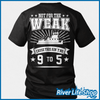 Image of Not For The Weak - River Life Shop  - 1