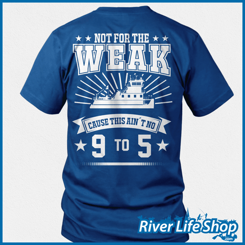 Not For The Weak - River Life Shop  - 2