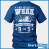 Image of Not For The Weak - River Life Shop  - 2