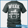 Image of Not For The Weak - River Life Shop  - 3