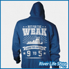 Image of Not For The Weak - River Life Shop  - 5