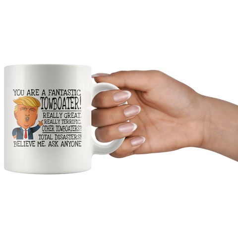 You're A Fantastic Towboater Trump Coffee Mug Gifts For Towboater 11oz 15oz