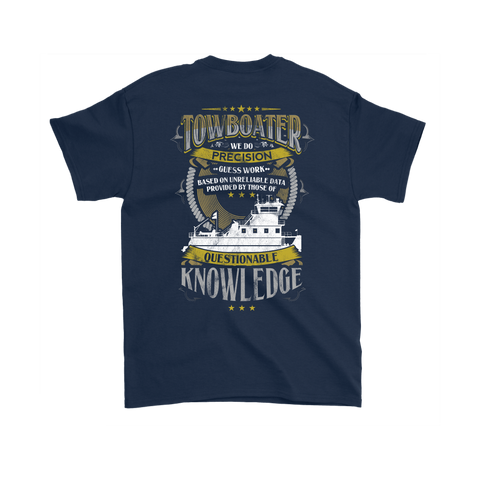 Towboater We Do Precision Guess Work Based On Unreliable Data - Funny Towboater Gift, Funny Towboater T-shirt