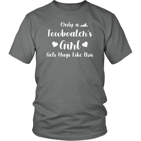 Only a Towboater's Girl Gets Hugs Like This Tshirt