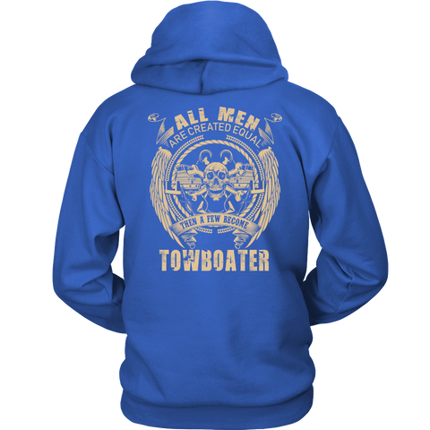 All Men Created Equal!A Few Become Towboaters Hoodie