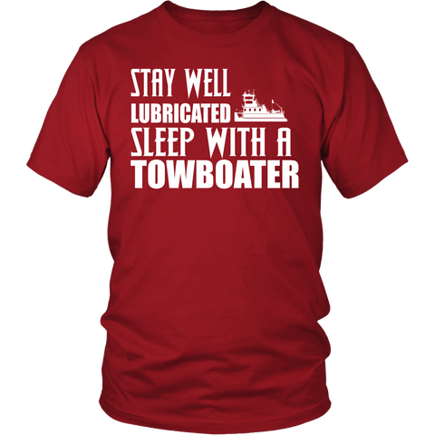 Stay Well Lubricated - Sleep With A Towboater