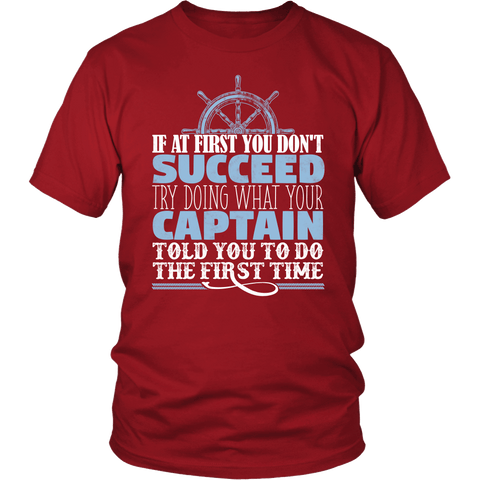 Funny Captain Tshirt - Do What Your Captain Told You To Do..