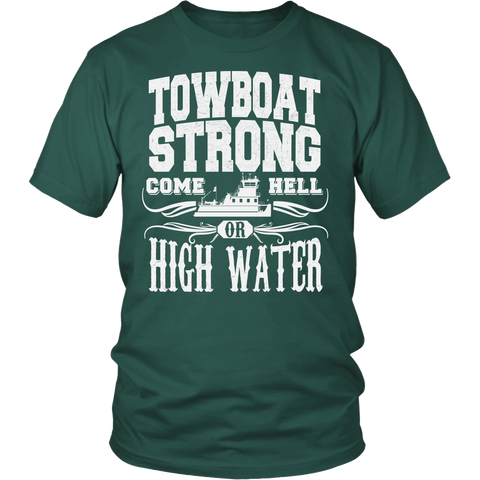 Towboat Strong! Come HELL or High Water Tee