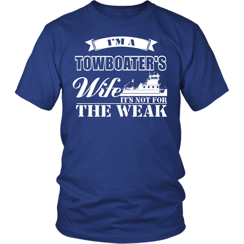Not For The Weak - Towboat Wife Tee