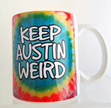 Ceramic Mug - Keep Austin Weird Tie Dye