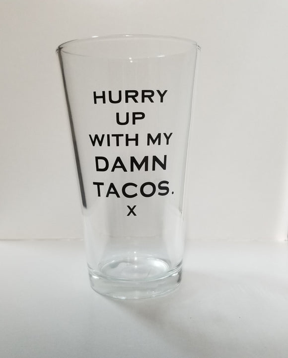 Beer Glass - My Damn Tacos
