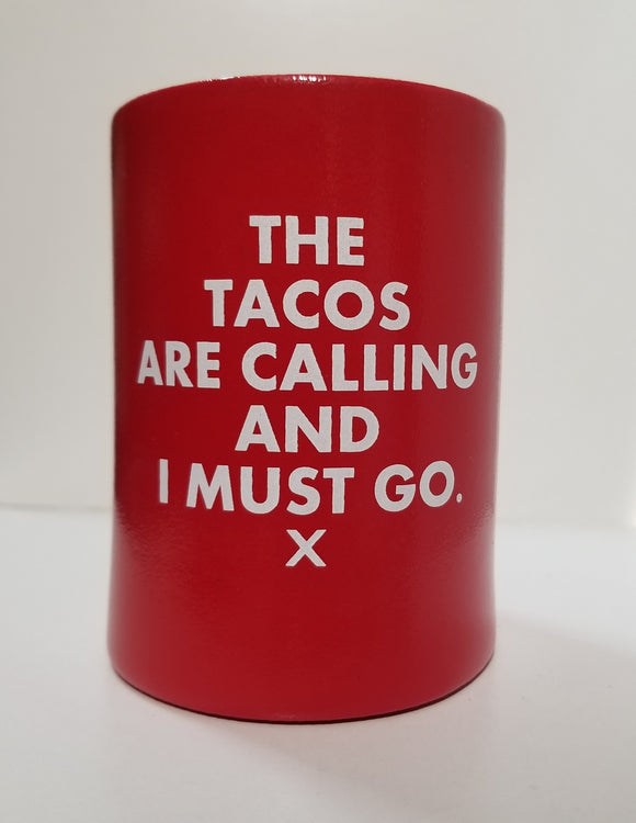 Koozie - Tacos Are Calling