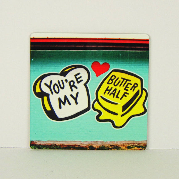 Magnet - You're My Butter Half