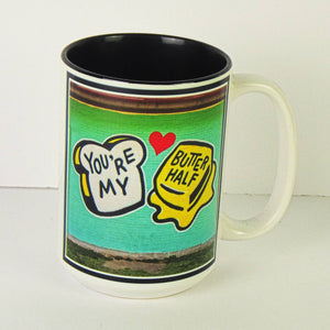 Ceramic Coffee Mug - You're My Butter Half