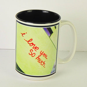 Ceramic Coffee Mug - I Love You So Much