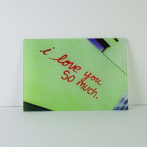 Tempered Glass Cutting Board -I Love You So Much - Small