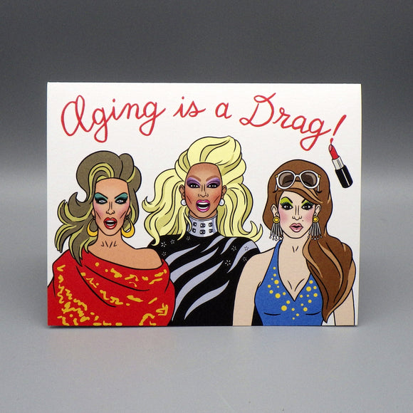 Birthday Card - Aging is a Drag
