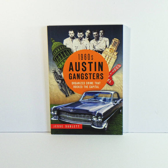 Book - 1960's Austin Gangsters - Organized Crime that Rocked the Capitol