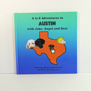 Children's Book - Jake and Angel's A to Z Adventures in Austin