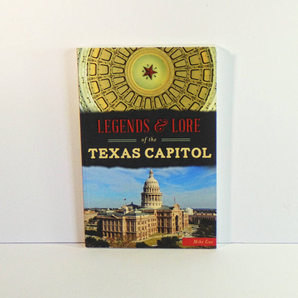 Book - Legends & Lore of the Texas Capitol