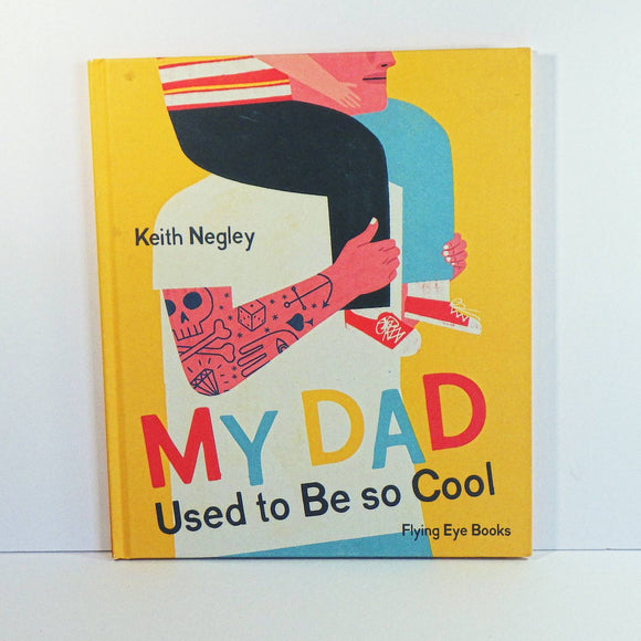 Children's Book - My Dad Used to be Cool