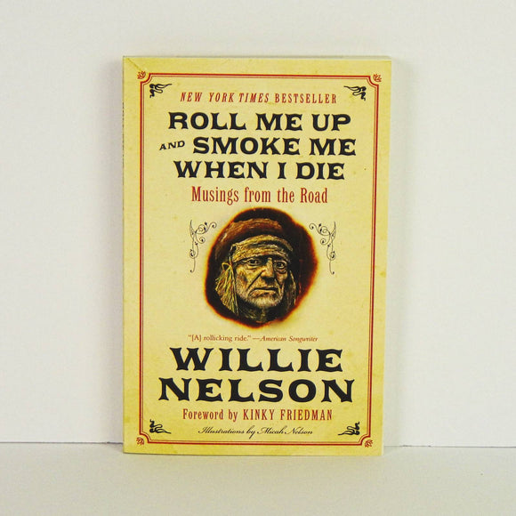 Book - ROLL ME UP AND SMOKE ME WHEN I DIE - Musings from the Road - Willie Nelson