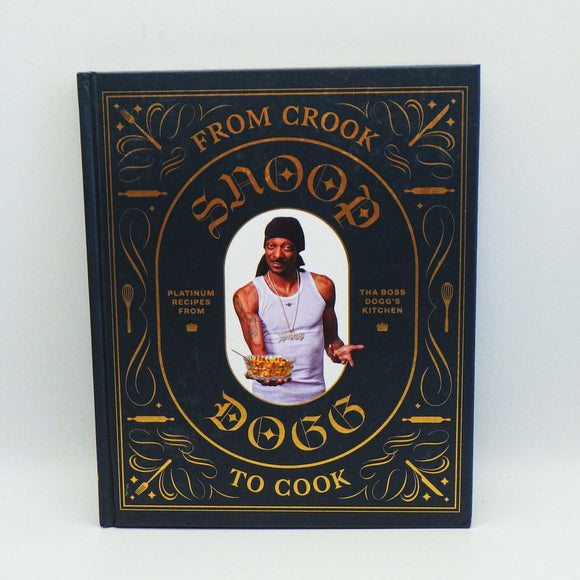 Cookbook - Snoop Dogg: From Crook to Cook