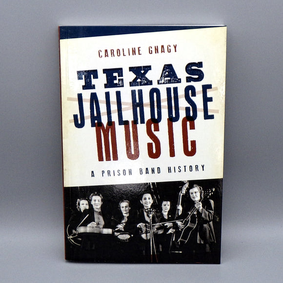 Book - Texas Jailhouse Music: A Prison Band History