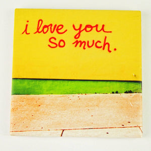 Ceramic Tile Coaster - I Love You So Much