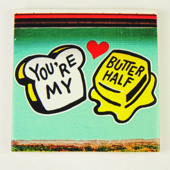Ceramic Tile Coaster - You're My Butter Half