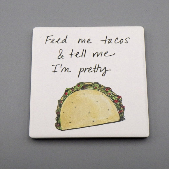 Ceramic Tile Coaster - Feed Me Tacos