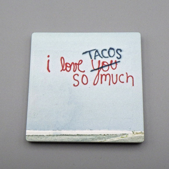 Ceramic Tile Coaster - I Love Tacos So Much