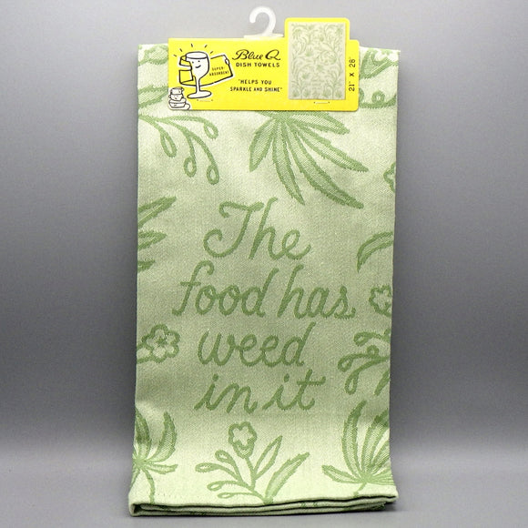 Dish Towel - The Food Has Weed In It