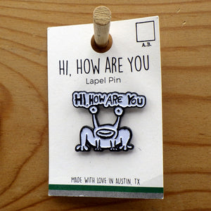 Enamel Lapel Pin - Hi, How Are You?