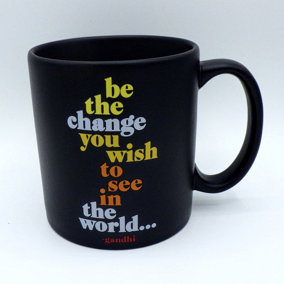 Ceramic Coffee Mug - Be the Change You Wish to See