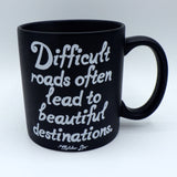 Ceramic Coffee Mug - Difficult Roads, Beautiful Destinations