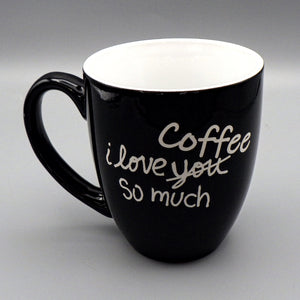 Ceramic Mug - I Love Coffee So Much