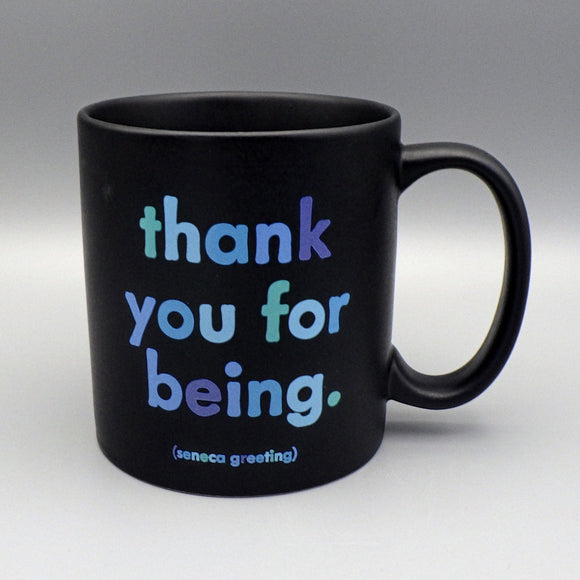 Ceramic Coffee Mug - Thank You for Being