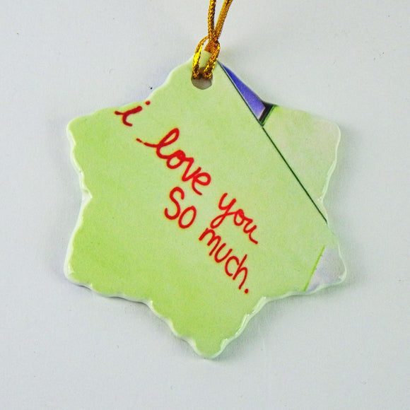 Ceramic Holiday Ornament - Love You So Much