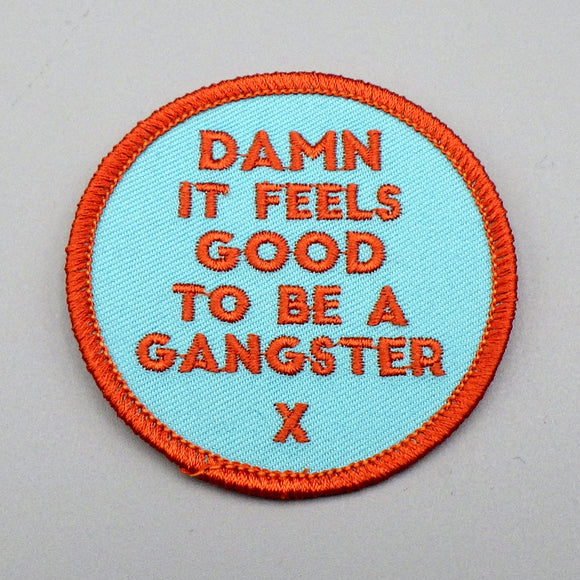 Patch - Damn It Feels Good to Be a Gangster