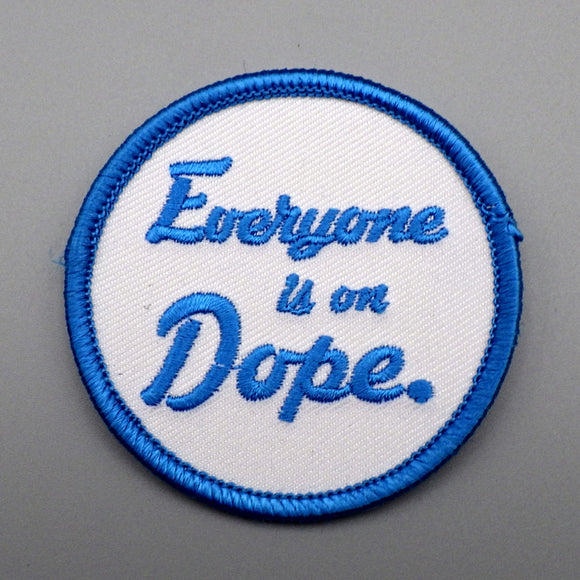 Iron On Patch - Everyone Is On Dope