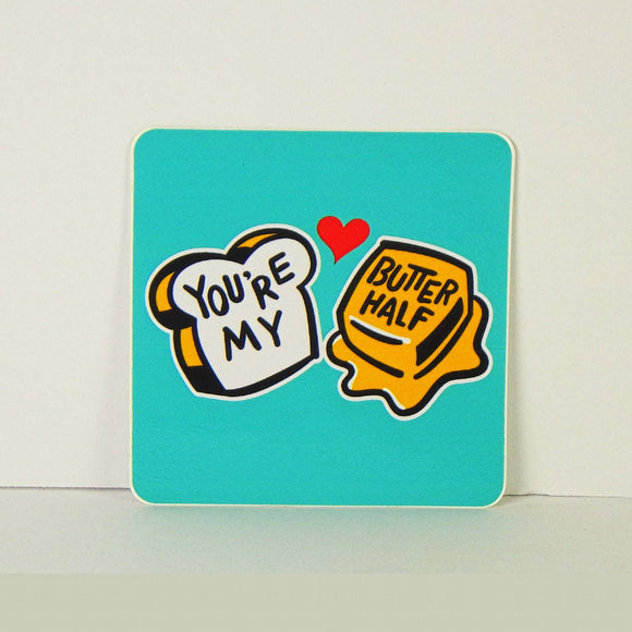 Sticker - You're My Butter Half [square]