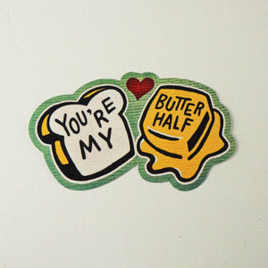 Sticker - You're My Butter Half